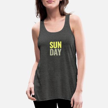 Day Of The Week Sunday Days of the Week T-Shirt - Women's Flowy Tank Top