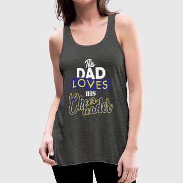 cheerleader dad father´s day gift - Women's Flowy Tank Top by Bella