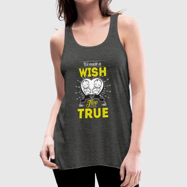 We Made A Wish And Two Came True - Funny - Women's Flowy Tank Top by Bella