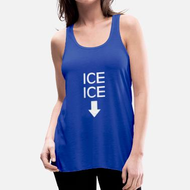 Pregnancy ice ice baby Pregnancy and Baby Announcement Funny - Women's Flowy Tank Top by Bella