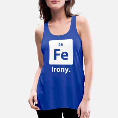 Irony Irony - Women's Flowy Tank Top