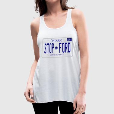 STOP FORD ONTARIO LICENCE PLATE - Women's Flowy Tank Top by Bella