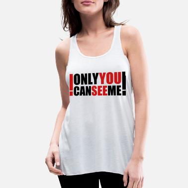 Irony only you can see me - Women's Flowy Tank Top