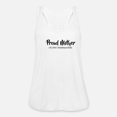 e183aaf3f10bc1 Proud Mother of a few dumbass kids Mothersday gift Women s Premium T ...