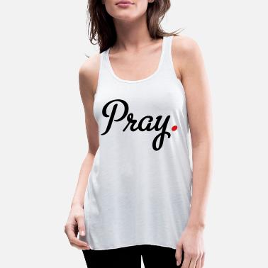 Prayer prayer - Women's Flowy Tank Top
