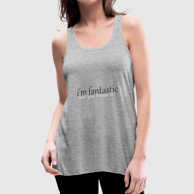 Fantastic fantastic - Women's Flowy Tank Top by Bella