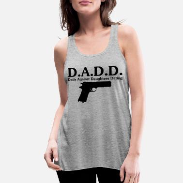 Father Of The Bride With Gun DADD Dads against daughters dating - Women's Flowy Tank Top