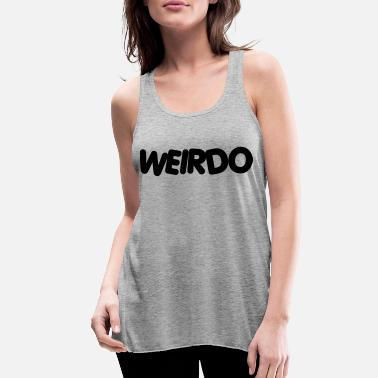 Weirdo Weirdo - Women's Flowy Tank Top