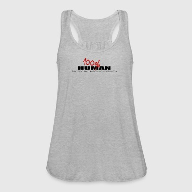 100% human may contain traces of otherness respect - Women's Flowy Tank Top by Bella