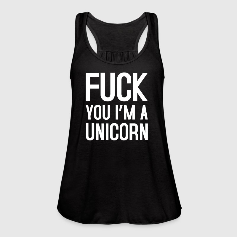 FUCK YOU I'M A UNICORN - Women's Flowy Tank Top by Bella