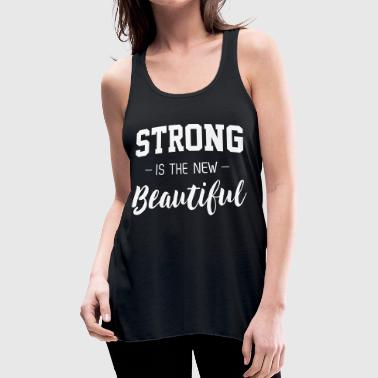 Strong is the new beautiful - Women's Flowy Tank Top by Bella