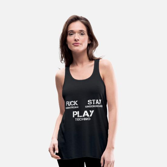 Techno Tank Tops - Fuck Mainstream! Stay Underground! Play Techno! - Women's Flowy Tank Top black