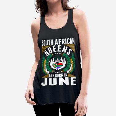 Born South African Queens Are Born In June - Women's Flowy Tank Top