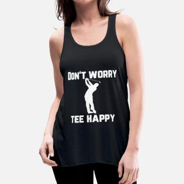 Golf Golf Golfer Funny Motivation Beginner Golfing Ball - Women's Flowy Tank Top by Bella