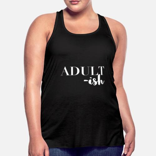 1ce34d55ebd6a4 ... Adultish Funny Word Typo Font Shirt - Women s Flowy Tank Top black. Do  you want to edit the design