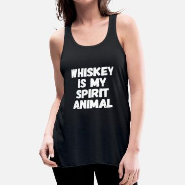 Suff Whiskey - Whiskey is my Spirit animal - Women's Flowy Tank Top