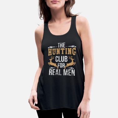 a2c9f385327 Hunting Hunting club hunting hunting gift - Women's Flowy Tank Top