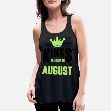 Are Born In August Kings Are Born In August - Women's Flowy Tank Top