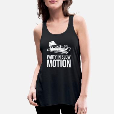 Motion Pontoon Boat Gift Party In Slow Motion Sail Boat - Women's Flowy Tank Top