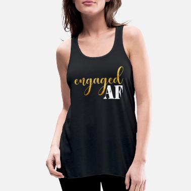 Engagement ENGAGED ENGAGEMENT ANNOUNCEMENT product ENGAGED - Women's Flowy Tank Top