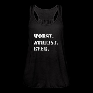 Worst Atheist Ever - Women's Flowy Tank Top by Bella