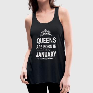 Queens are born in January shirt - Women's Flowy Tank Top by Bella