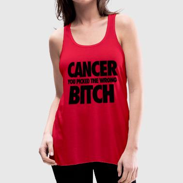 Cancer You Picked The Wrong Bitch - Women's Flowy Tank Top by Bella