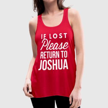 If lost Please return to Joshua - Women's Flowy Tank Top by Bella