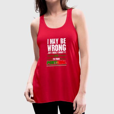 I May Be Wrong Im From Portugal - Women's Flowy Tank Top by Bella