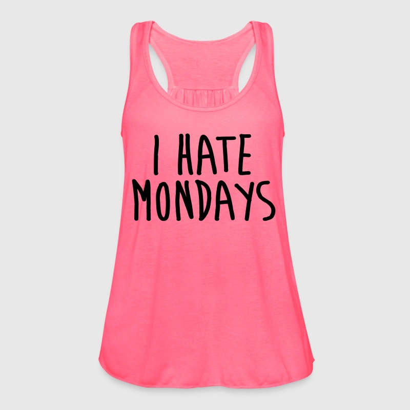 I Hate Mondays - Women's Flowy Tank Top by Bella