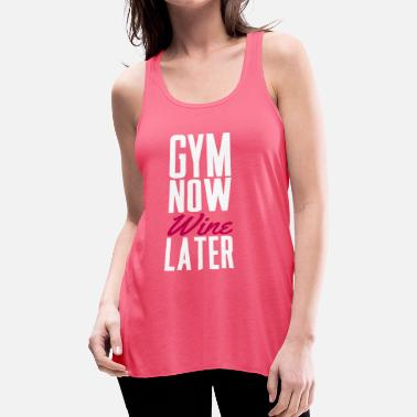 Nice Gym now wine later - Women's Flowy Tank Top by Bella