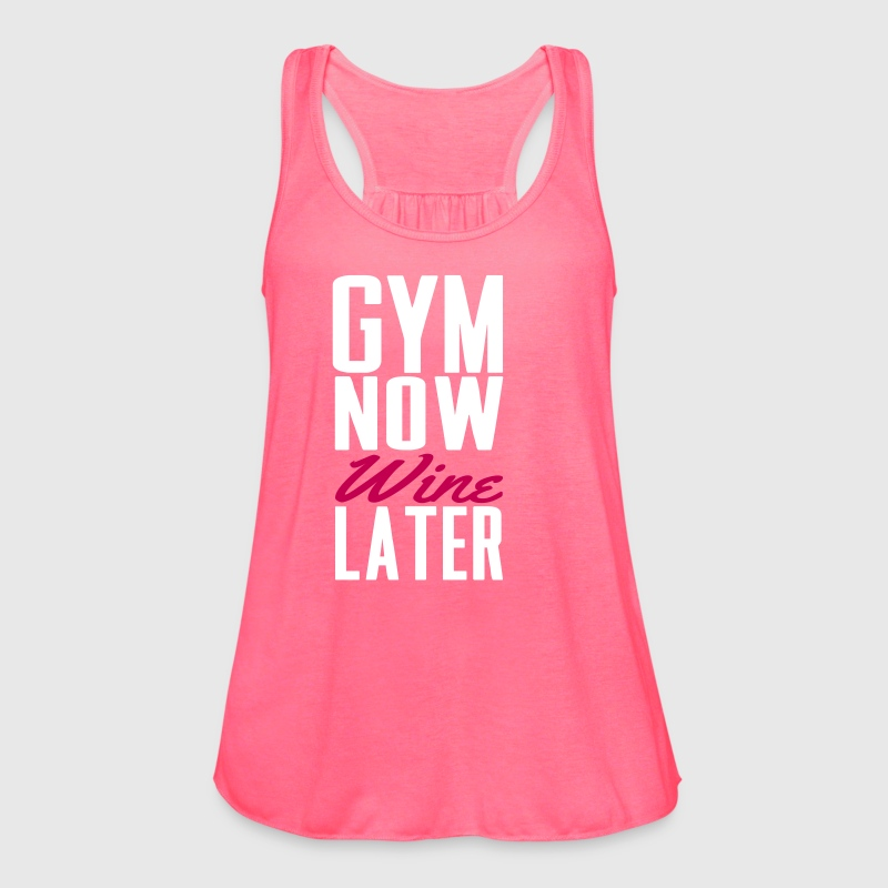 Gym now wine later - Women's Flowy Tank Top by Bella