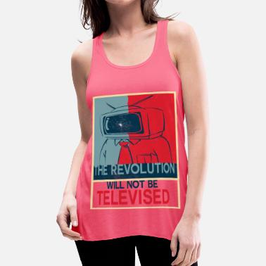 Revolution the revolution will not be - Women's Flowy Tank Top
