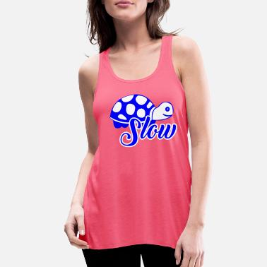 Slow slow - Women's Flowy Tank Top