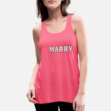Marry marry - Women's Flowy Tank Top