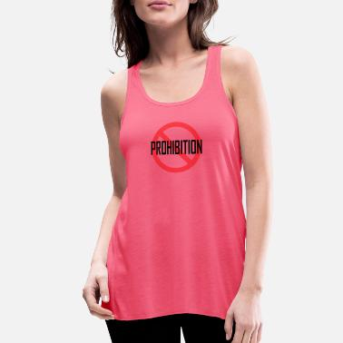 Prohibition Prohibition - Women's Flowy Tank Top