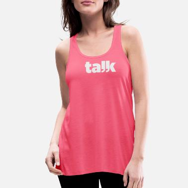 Talking Talk - Women's Flowy Tank Top