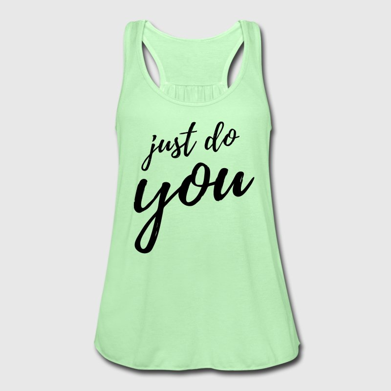 Just Do You - Women's Flowy Tank Top by Bella