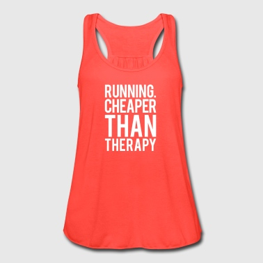 Running cheaper than therapy - Women's Flowy Tank Top by Bella