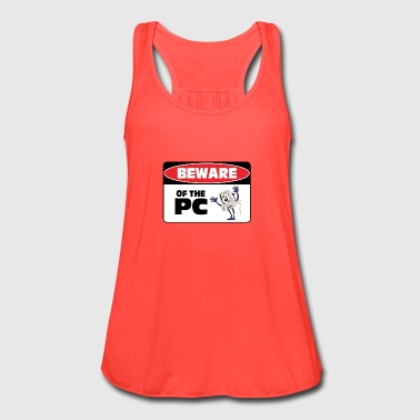 Beware of the PC - Women's Flowy Tank Top by Bella