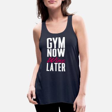 Funny Gym now wine later - Women's Flowy Tank Top