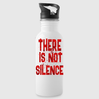 Silence There is not silence - Water Bottle