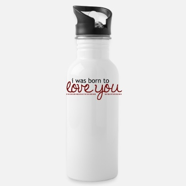 Cuore I was born to love you - Water Bottle