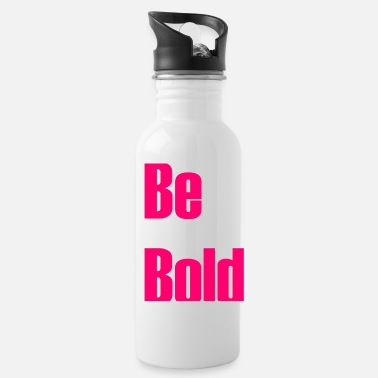 Bold Be bold - Water Bottle