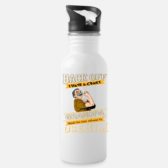 Birthday Mugs & Drinkware - Back Off I Have A Crazy Grandpa - Water Bottle white