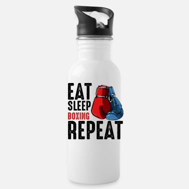 Boxing Eat Sleep Boxing Repeat Say Boxer Gift Boxer Sayin - Water Bottle