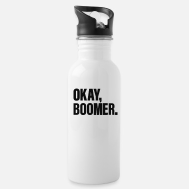 Terrible Ok Boomer,Have A Terrible Day - Water Bottle