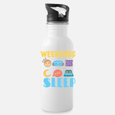Life Weekends are too short for sleep - Water Bottle