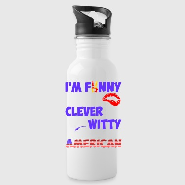 Im Funny Sexy Clever And Witty Im American - Water Bottle