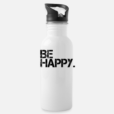 Happy Be Happy Happiness Positivity - Water Bottle